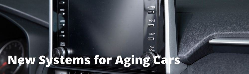 New Systems for aging cars